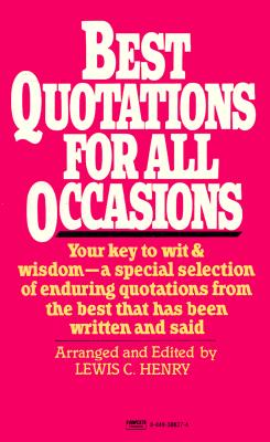 Best Quotations for All Occasions By Henry, Lewis C.
