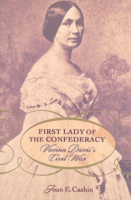 First Lady of the Confederacy By Cashin, Joan E.