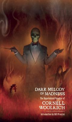 Dark Melody of Madness By Woolrich, Cornell/ Pronzini, Bill (INT)/ Mahurin, Matt (CON)